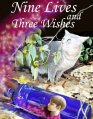 Nine Lives & Three Wishes